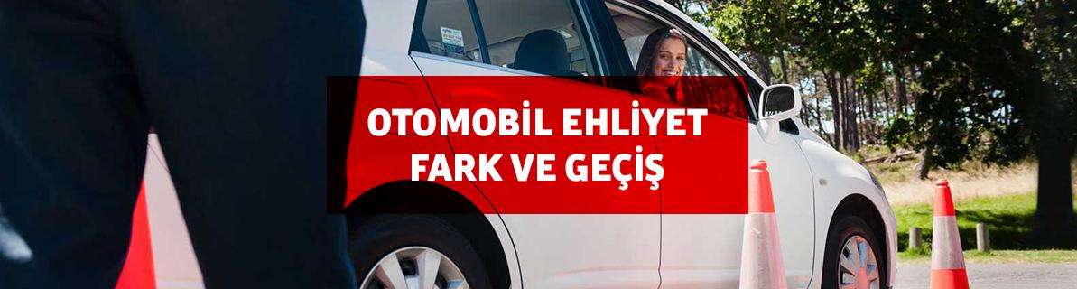 Otomobil ehliyet fark ve geçiş koşulları