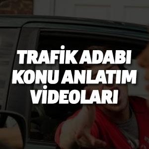 Trafik Adabı Konu Anlatım Videoları
